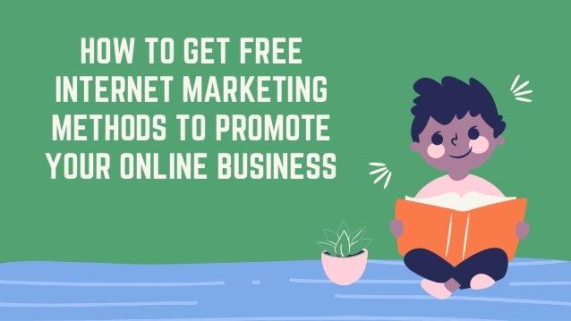 How To Get Free Internet Marketing Methods  Slide 2