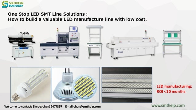 One Stop LED SMT Line Solutions : How to build a valuable LED manufacture line with low cost. LED manufacturing: ROI <10 m...