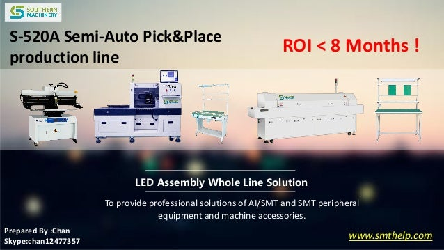 www.smthelp.com LED Assembly Whole Line Solution To provide professional solutions of AI/SMT and SMT peripheral equipment ...