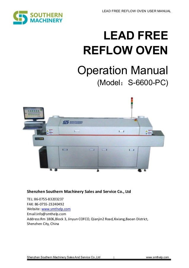 LEAD FREE REFLOW OVEN USER MANUAL Shenzhen Southern Machinery Sales And Service Co.,Ltd www.smthelp.com1 LEAD FREE REFLOW ...