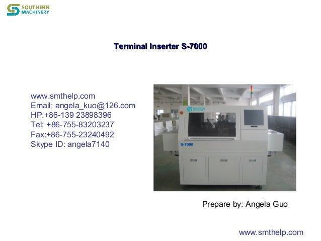 www.smthelp.com Email: angela_kuo@126.com HP:+86-139 23898396 Tel: +86-755-83203237 Fax:+86-755-23240492 Skype ID: angela7...
