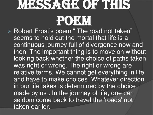 literary devices in the road not taken I have to find literary devices used in the poem the road not taken by robert frost and the only thing i can come up with is the fact that the poem is a metaphor for choices we make in life.