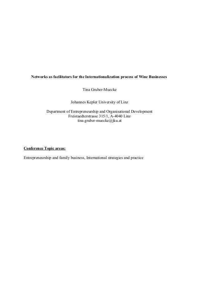 Networks as facilitators for the Internationalization process of Wine Businesses Tina Gruber-Muecke Johannes Kepler Univer...