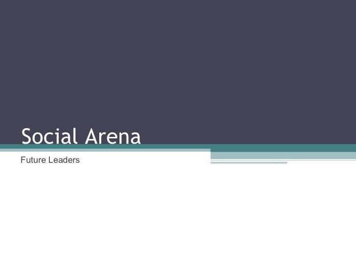 Social Arena Future Leaders