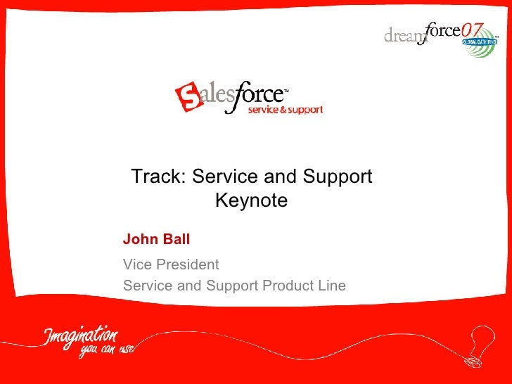 John Ball Vice President Service and Support Product Line Track: Service and Support Keynote