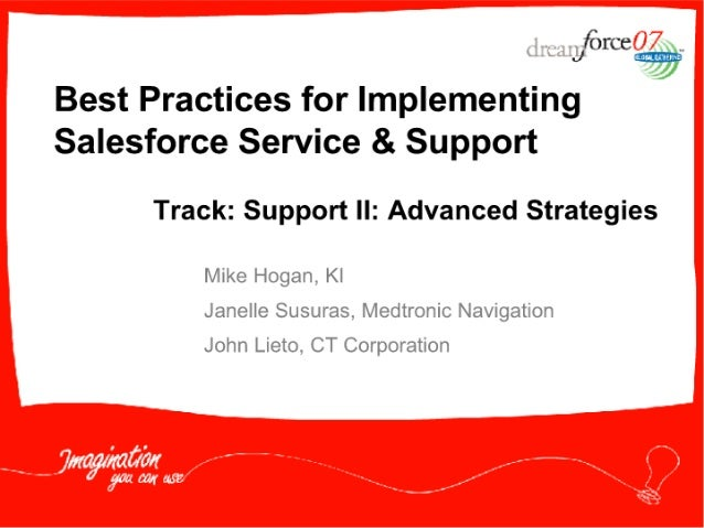 Jfarce ,    Best Practices for Implementing Salesforce Service & Support  Track:  Support II:  Advanced Strategies  lvlike...