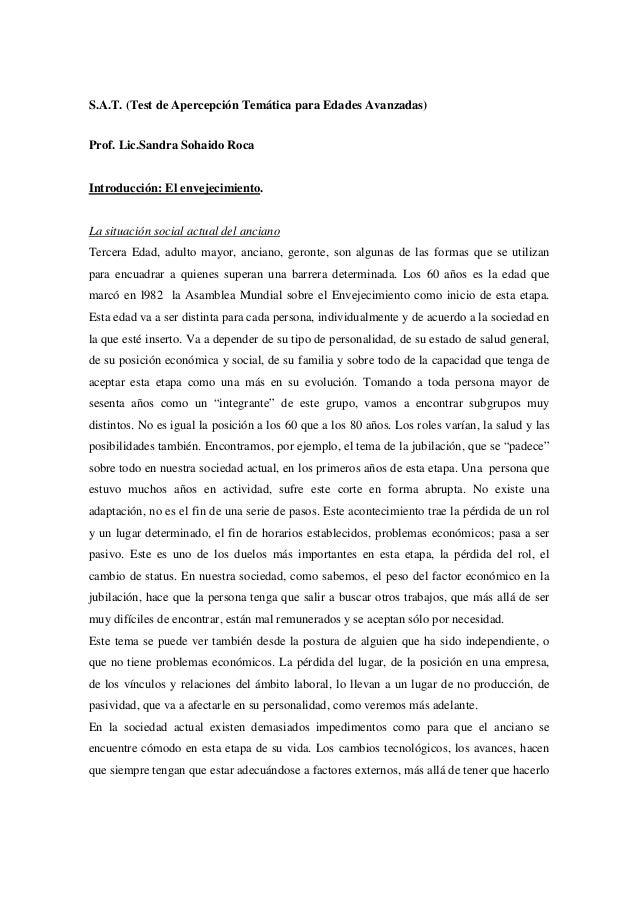S.A.T. (Test de Apercepción Temática para Edades Avanzadas)Prof. Lic.Sandra Sohaido RocaIntroducción: El envejecimiento.La...
