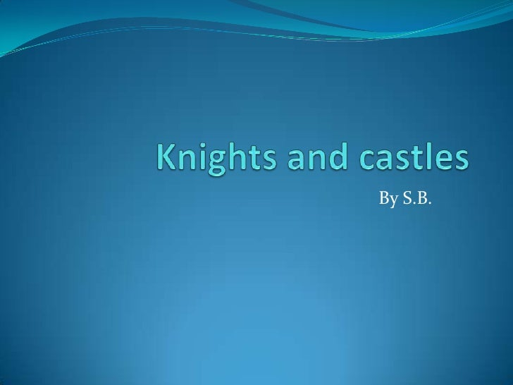 Knights and castles<br />By S.B.<br />