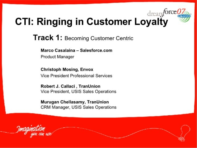 fi31'ce0Zm,  CTI:  Ringing in Customer Loyalty *9  Track 1 2 Becoming Customer Centric  Marco Casalaina - Sa| esforce. com ...