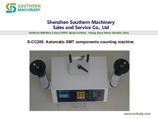 www.smthelp.com Shenzhen Southern Machinery Sales and Service Co., Ltd Add:Room 1806 Block 3 Jinyun COFCO, Qianjin 2nd Roa...