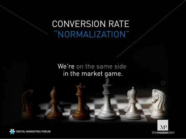 "CONVERSION RATE ""NORMALIZATION"""