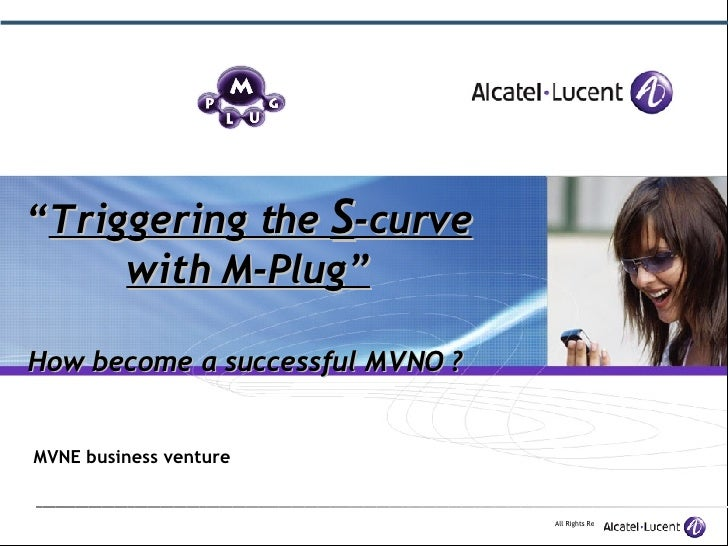 """ Triggering the  S -curve with M-Plug"" How become a successful MVNO ?   MVNE business venture"