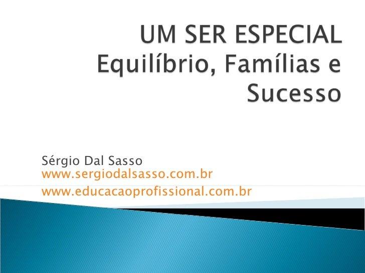 Sérgio Dal Sasso www.sergiodalsasso.com.br www.educacaoprofissional.com.br