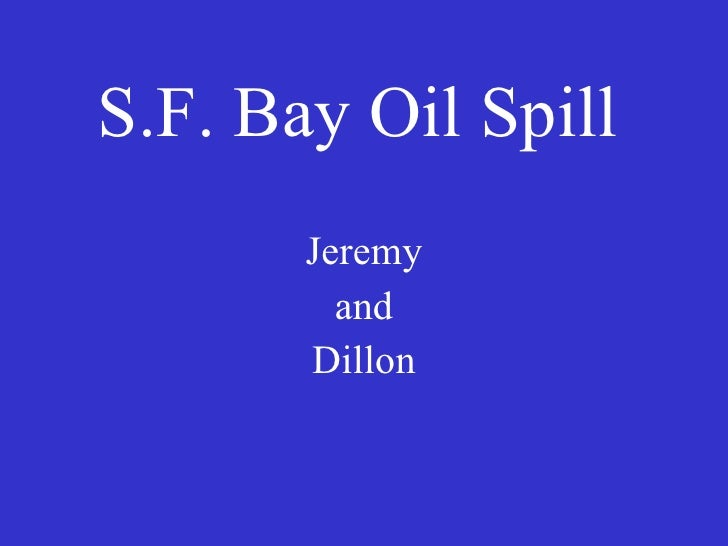 S.F. Bay Oil Spill Jeremy and Dillon