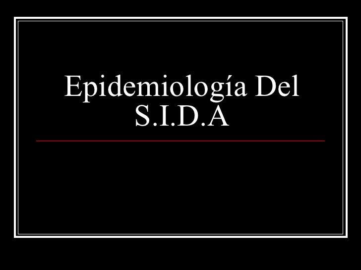 Epidemiología Del S.I.D.A