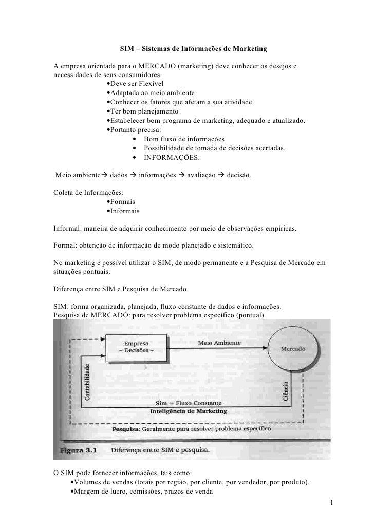 SIM – Sistemas de Informações de MarketingA empresa orientada para o MERCADO (marketing) deve conhecer os desejos enecessi...