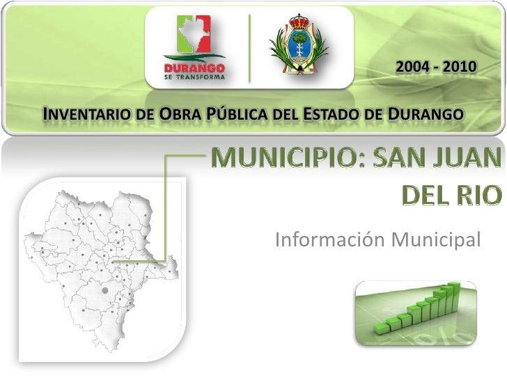 2004 - 2010INVENTARIO DE OBRA PÚBLICA DEL ESTADO DE DURANGOINVENTARIO DE OBRA PÚBLICA DEL ESTADO DE DURANGO               ...