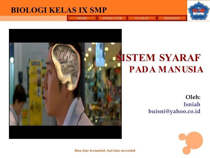SISTEM  SYARAF   PADA MANUSIA Oleh: Isniah [email_address]