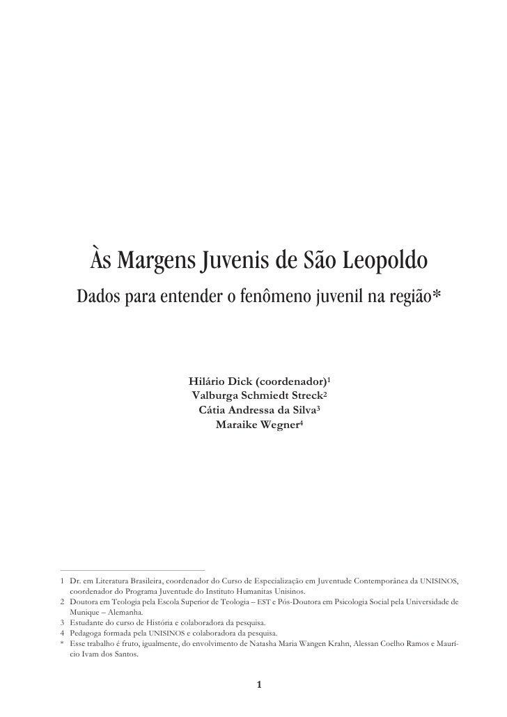 Às Margens Juvenis de São Leopoldo     Dados para entender o fenômeno juvenil na região*                                  ...