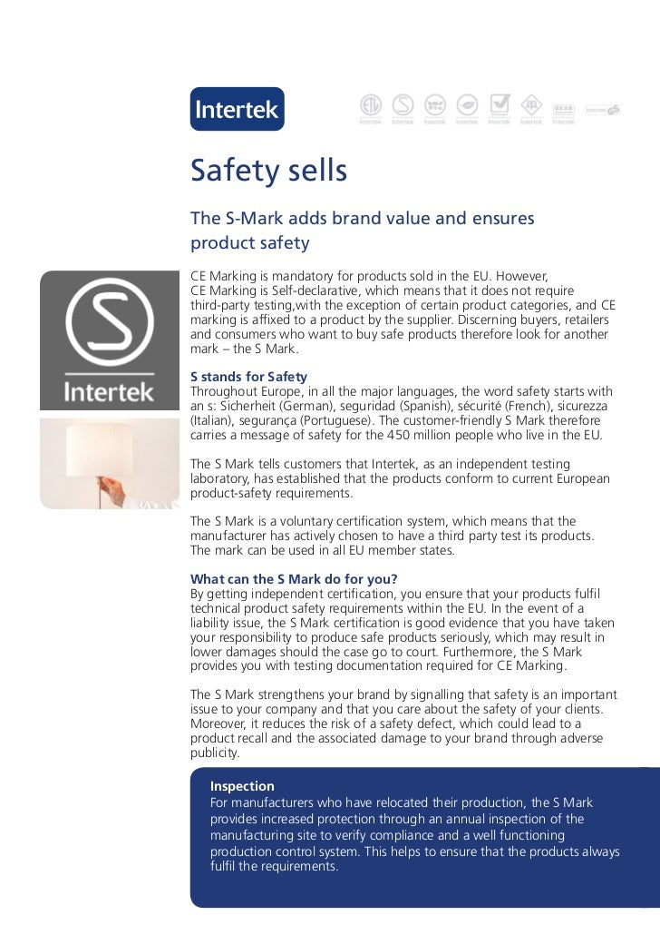 Safety sellsThe S-Mark adds brand value and ensuresproduct safetyCE Marking is mandatory for products sold in the EU. Howe...