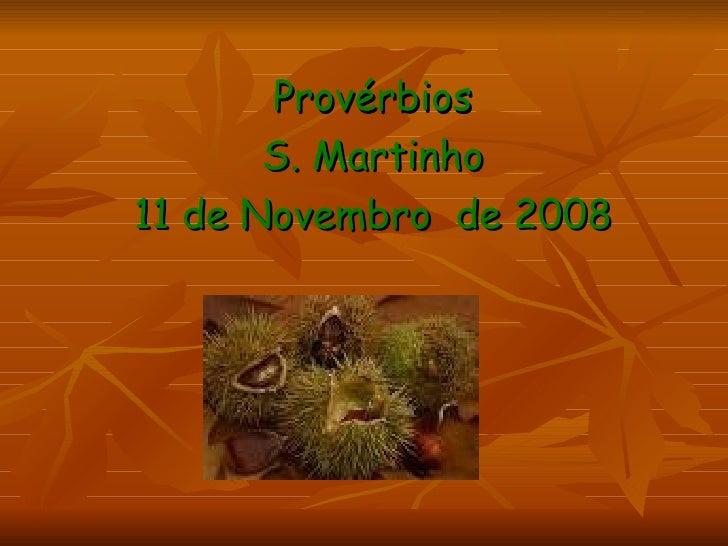 Provérbios S. Martinho 11 de Novembro  de 2008