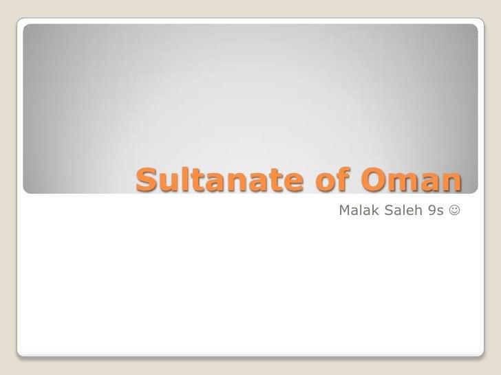 Sultanate of Oman<br />Malak Saleh 9s <br />