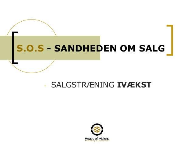 S.O.S - SANDHEDEN OM SALG - SALGSTRÆNING IVÆKST