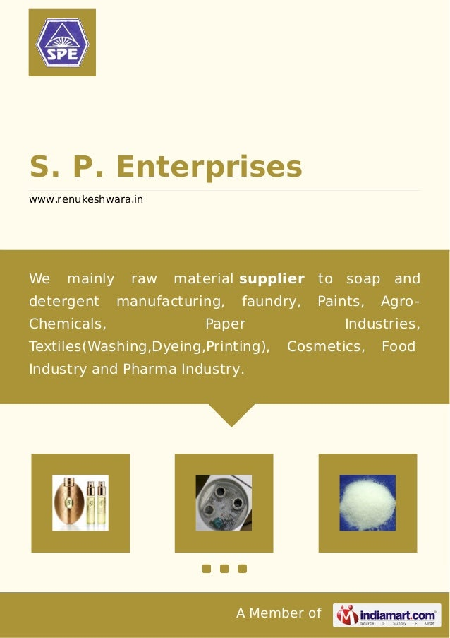 S. P. Enterprises www.renukeshwara.in  We  mainly  detergent Chemicals,  raw  material supplier  manufacturing,  faundry, ...