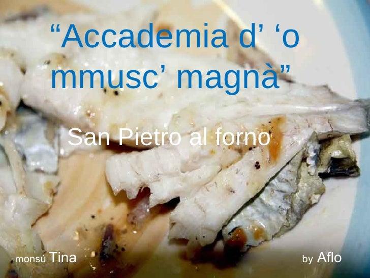 """ Accademia d' 'o mmusc' magnà"" San Pietro al forno monsù  Tina  by  Aflo"