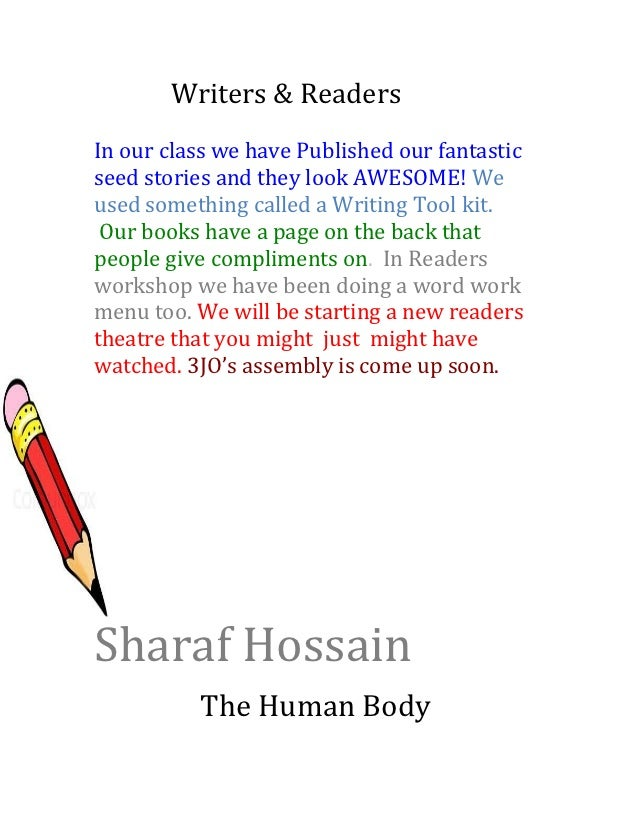 Writers & ReadersIn our class we have Published our fantasticseed stories and they look AWESOME! Weused something called a...