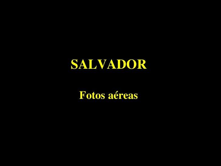 PT - HGB           SALVADOR           Fotos aéreas