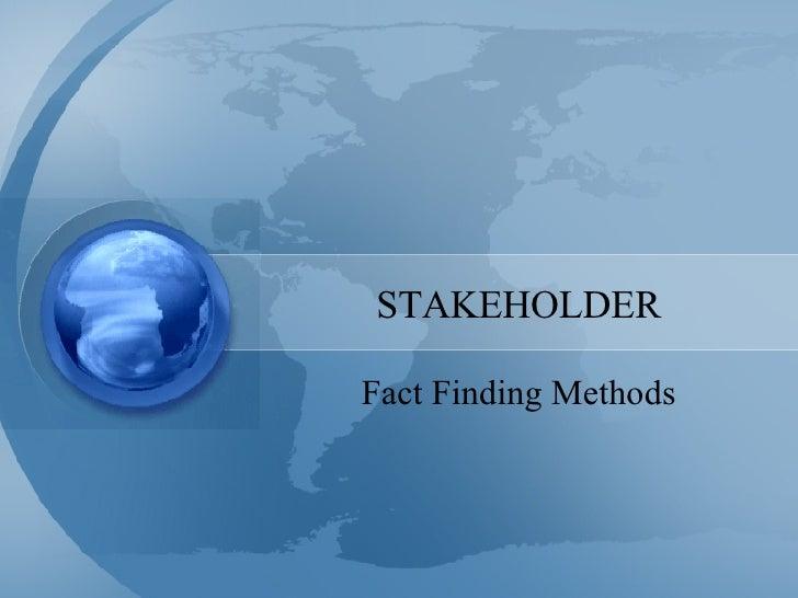 STAKEHOLDER Fact Finding Methods