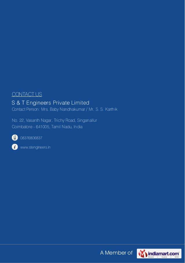 A Member ofCONTACT USS & T Engineers Private LimitedContact Person: Mrs. Baby Nandhakumar / Mr. S. S. KarthikNo. 22, Vasan...