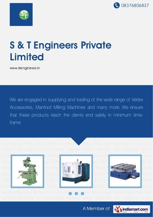 08376806837A Member ofS & T Engineers PrivateLimitedwww.stengineers.inManford Milling Machines CNC Machines Vertex Accesso...
