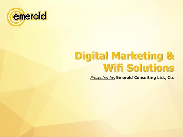 www.emerald.vnDigital Marketing & WifiSolutions  Presented by:Emerald Consulting Ltd., Co.