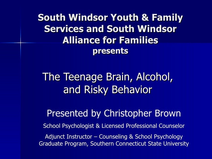 South Windsor Youth & Family Services and South Windsor Alliance for Families presents The Teenage Brain, Alcohol, and Ris...