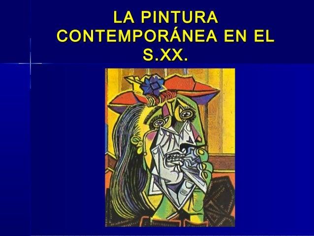 LA PINTURACONTEMPORÁNEA EN EL        S.XX.