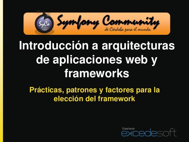 Introducción a arquitecturas    de aplicaciones web y         frameworks Prácticas, patrones y factores para la        ele...