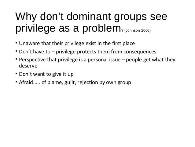 """gender and privilege oppression white privilege In """"white privilege and male privilege,"""" peggy mcintosh, an author known for doing something that is rarely done in the white community--speaking of her race--makes references to education, to her privileged education, to support her argument on white and male privilege."""