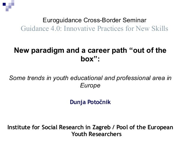 "Euroguidance Cross-Border Seminar Guidance 4.0: Innovative Practices for New Skills New paradigm and a career path ""out of..."
