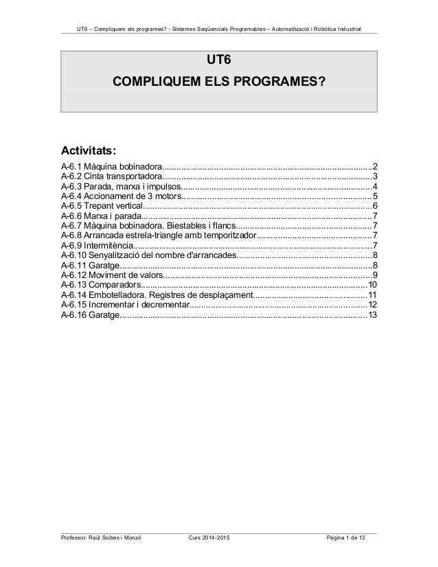 UT6 – Compliquem els programes? - Sistemes Seqüencials Programables – Automatització i Robòtica Industrial UT6 COMPLIQUEM ...