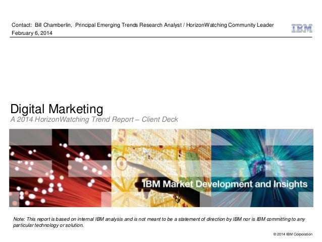 © 2014 IBM Corporation Note: This report is based on internal IBM analysis and is not meant to be a statement of direction...
