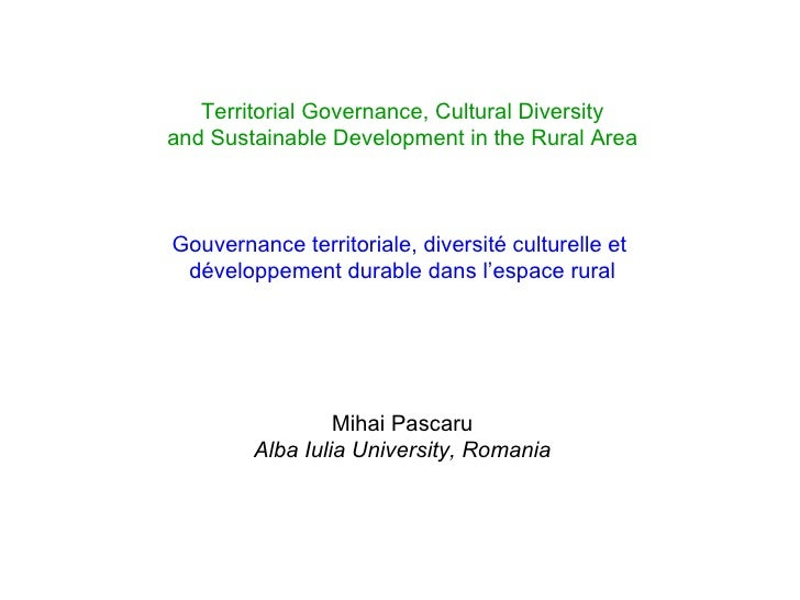 Territorial Governance, Cultural Diversity and Sustainable Development in the Rural Area Gouvernance territoriale, diversi...