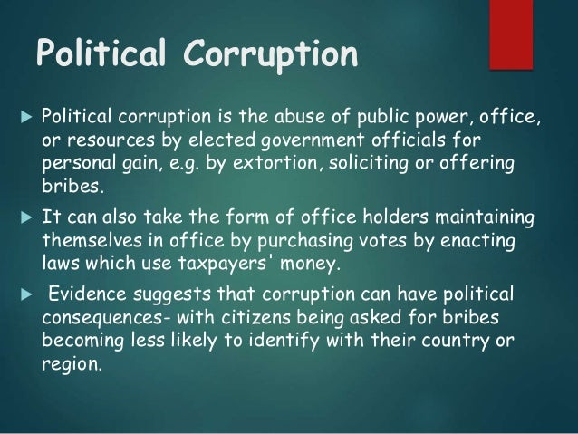 the implications of political corruption for The impact of corruption on legitimacy and stability is mitigated by other factors   political entrepreneurs can use corruption and its adverse effects on.
