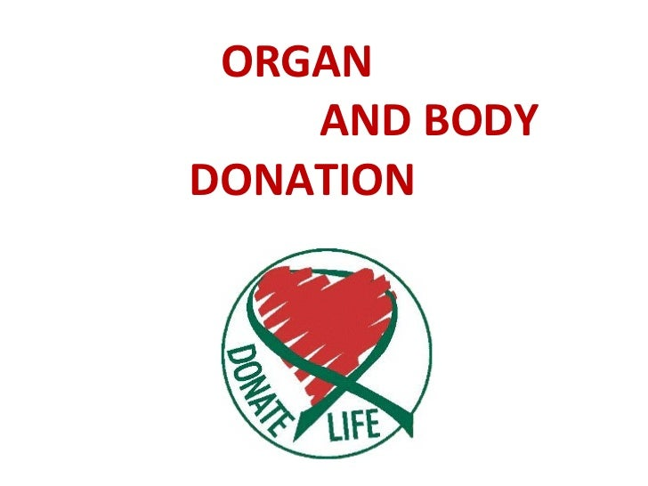 ORGAN    AND BODY DONATION