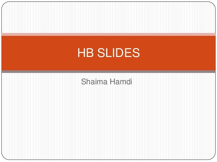 Shaima Hamdi<br />HB SLIDES<br />