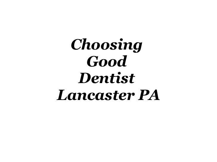 Choosing  Good  Dentist  Lancaster PA