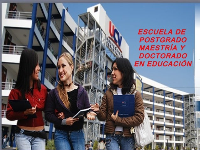 ESCUELA DE POSTGRADO MAESTRÍA Y DOCTORADOEN EDUCACIÓN