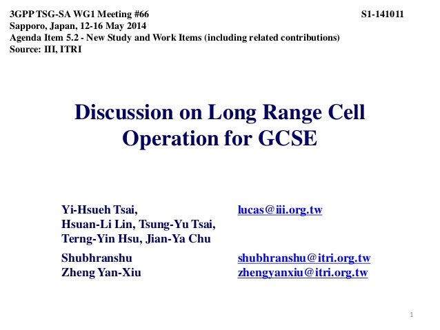 Discussion on Long Range Cell Operation for GCSE Yi-Hsueh Tsai, lucas@iii.org.tw Hsuan-Li Lin, Tsung-Yu Tsai, Terng-Yin Hs...