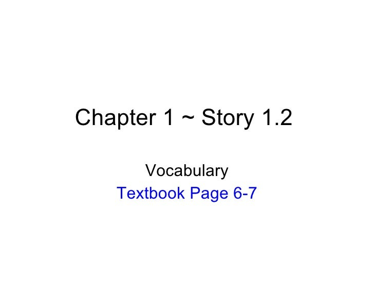 Chapter 1 ~ Story 1.2  Vocabulary Textbook Page 6-7